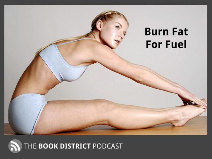 32 Burn Fat for fuel - The Book District Podcast - Kim Minert