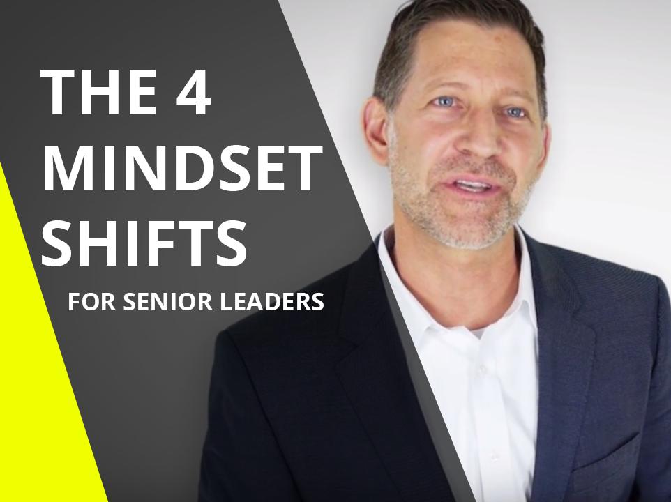 Unite! The 4 Mindset Shifts for Senior Leaders