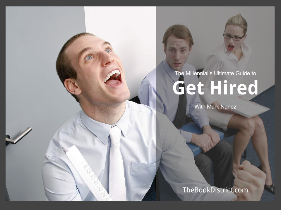 The Millennial's Ultimate Guide to Get Hired FAST