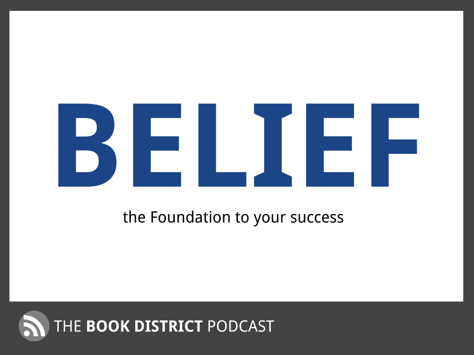How Successful Entrepreneurs Harness Belief and The Foundation To Your Success