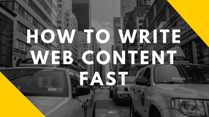 How to write web content fast