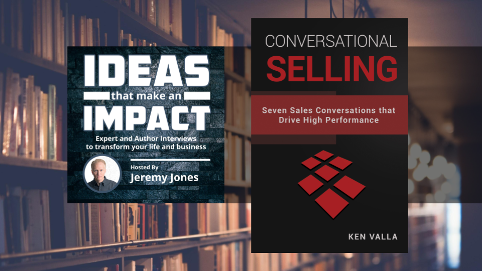 Conversational Selling: Seven Sales Conversations That Drive High Performance